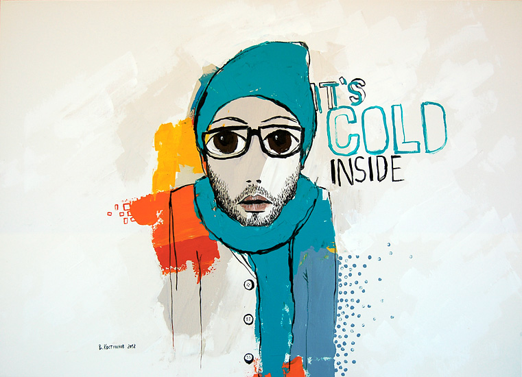 It's cold inside